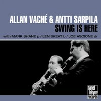 Swing Is Here — Joe Ascione, Mark Shane, Len Skeat, Allan Vaché, Antti Sarpila