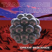 Dream Sequence — Tangerine Dream