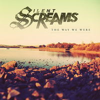 The Way We Were — Silent Screams