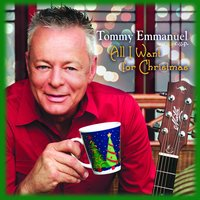 All I Want for Christmas — Tommy Emmanuel