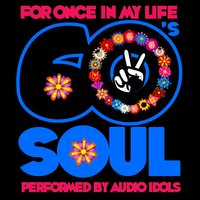 For Once in My Life: 60's Soul — Audio Idols