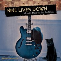 Nine Lives Down — Mondo Mike and the Po Boys