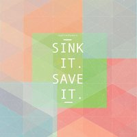Sink It. Save It - Single — The Crash Years