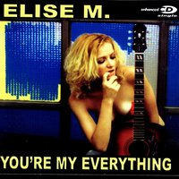 You're My Everything - EP — Elise M.
