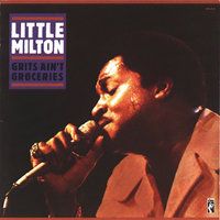 Grits Ain't Groceries — Little Milton