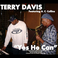 Yes He Can! (feat. A. C. Collins) — Terry Davis
