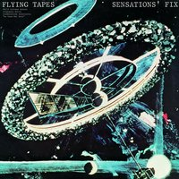 Flying Tapes — Sensations Fix