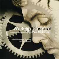 Working Classical — London Symphony Orchestra, Lawrence Foster, Loma Mar Quartet [String Quartet], Lawrence Foster [Conductor], Loma Mar Quartet, Andrea Quinn [Conductor]