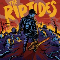 Tough Luck — The Riptides