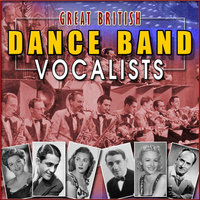 Great British Dance Band Vocalists — Geraldo & His Orchestra