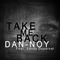 Take Me Back — Dan D-Noy