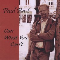 Can What You Can't — Paul Bast