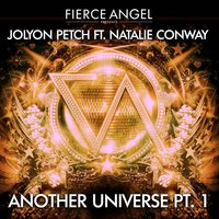 Fierce Angel Presents Jolyon Petch Another Universe, Pt. 1 — Jolyon Petch, Natalie Conway