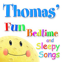Fun Bedtime and Sleepy Songs For Thomas — Eric Quiram, Julia Plaut, Michelle Wooderson, Ingrid DuMosch, The London Fox Players