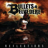 Reflections — Bullets And Belvedere