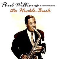 The Huckle-Buck — Paul Williams & His Hucklebuckers