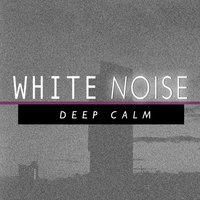 White Noise: Deep Calm — White Noise Research, Natrue White Noise, White Noise Research|Natrue White Noise