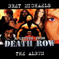 A Letter From Death Row — Bret Michaels