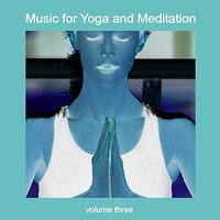 Music for Yoga and Meditation Vol. 3 — Marco Allevi