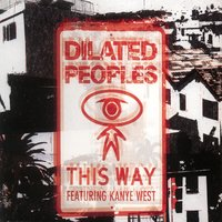 This Way — Dilated Peoples