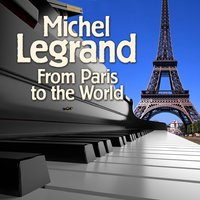 From Paris to the World — Michel Legrand and His Orchestra