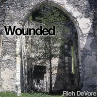 Wounded — Rich DeVore