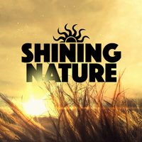 Shining Nature — Nature Sound Collection, Nature Sounds Nature Music, Nature Sound Collection|Nature Sounds|Nature Sounds Nature Music