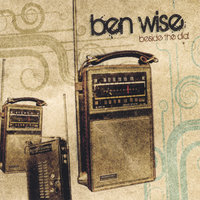 Beside the Dial — Ben Wise