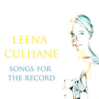 Songs for the Record — Leena Culhane