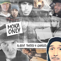 Re-Bent Twisted and Gnarled — Moka Only