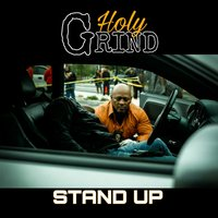 Stand Up — Holy Grind