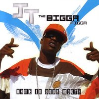 Name In Your Mouth — JT The Bigga Figga
