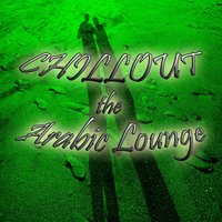 Chillout the Arabic Lounge — сборник