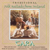 Traditional Folk Ballads From Ireland — Tara