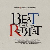 Beat The Retreat: Songs By Richard Thompson — сборник