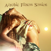 Aerobic Fitness Session — сборник
