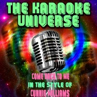 Come Back to Me [In the Style of Cunnie Williams] — The Karaoke Universe