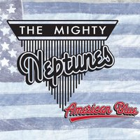 American Blue — The Mighty Neptunes