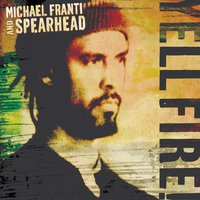 Yell Fire! — Michael Franti & Spearhead, Michael Franti, Spearhead