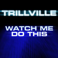 Watch Me Do This — Trillville