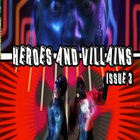 Heroes and Villains: Issue 3 (feat. Destorm Power, Epic Lloyd, Nice Peter & Mysteryguitarman) — Mike Diva