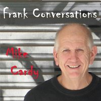 Frank Conversations — Mike Cardy