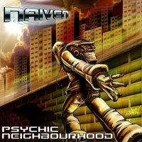 Psychic Neighbourhood — Naiven