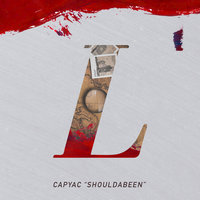 Shouldabeen - Single — Capyac