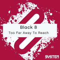 Too Far Away To Reach - Single — Black 8