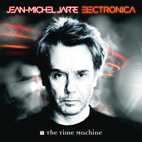 Electronica 1: The Time Machine — Jean-Michel Jarre