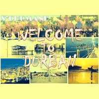 Welcome to Durban — S'chomane