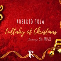 Lullaby of Christmas — Bill McGee, Roberto Tola