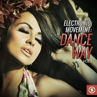 Electronic Movement: Dance Way, Vol. 1 — сборник