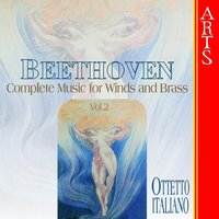 Beethoven: Complete Works Winds and Brass, Vol. 2 — Alberto Negroni, Rino Vernizzi, Ottetto Italiano, Antonio Plotino, Mauro Ferrari, Riccardo Crocilla, Людвиг ван Бетховен